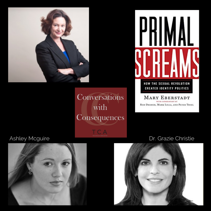 "Ep. 21 – Mary Eberstadt on ""Primal Screams"" and identity politics"