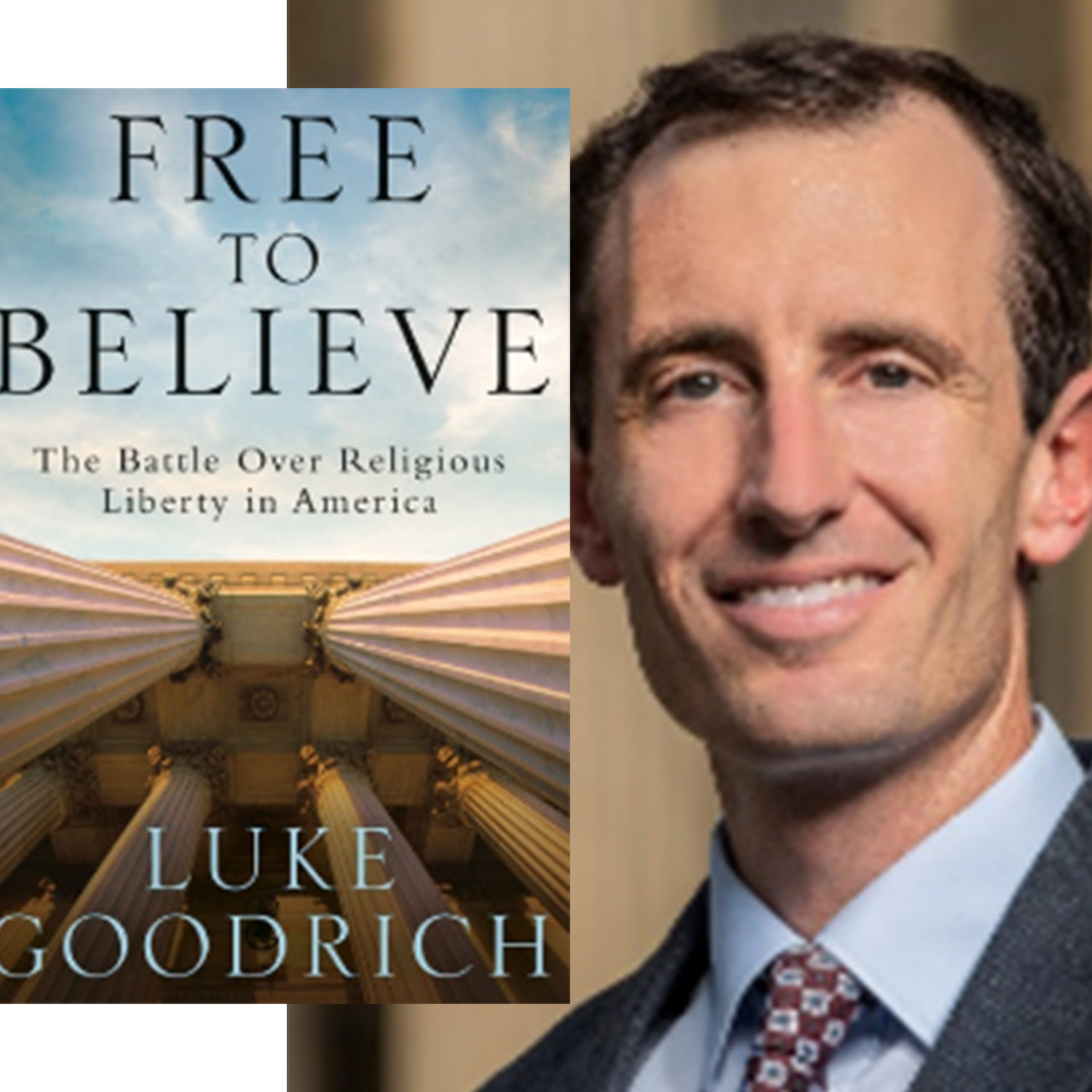 Ep. 30 – The battle over religious liberty in America, with Luke Goodrich of Becket